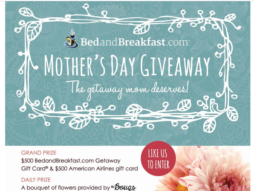 BedandBreakfast.com Mother's Day Giveaway Sweepstakes ...